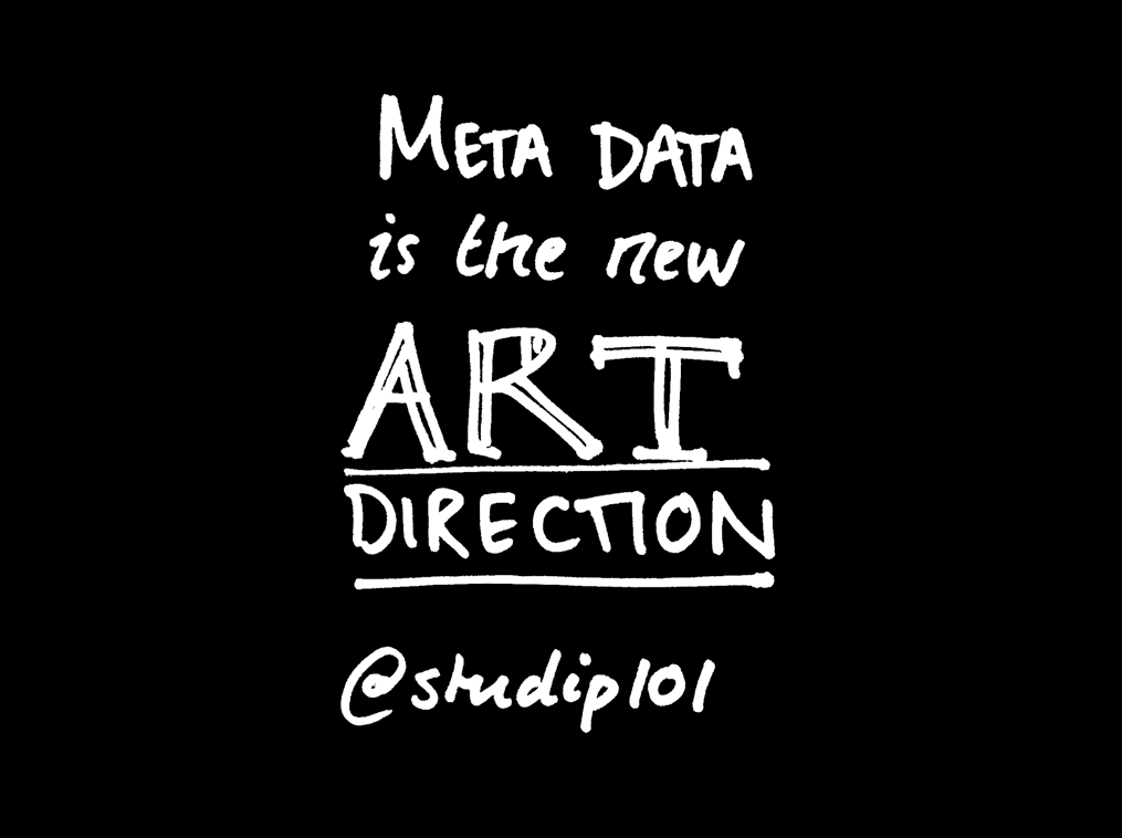 Meta Data is the New Art Direction