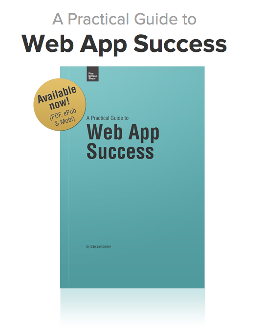 A Practical Guide to Web App Success by Dan Zambonini